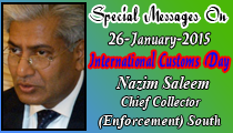 Special Messages On 26-January-2015 International Customs Day Nazim Saleem Chief Collector (Enforcement) South