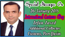 Special Messages On 26-January-2015 International Customs Day Irfan Javed Additional Collector Customs, Port Qasim